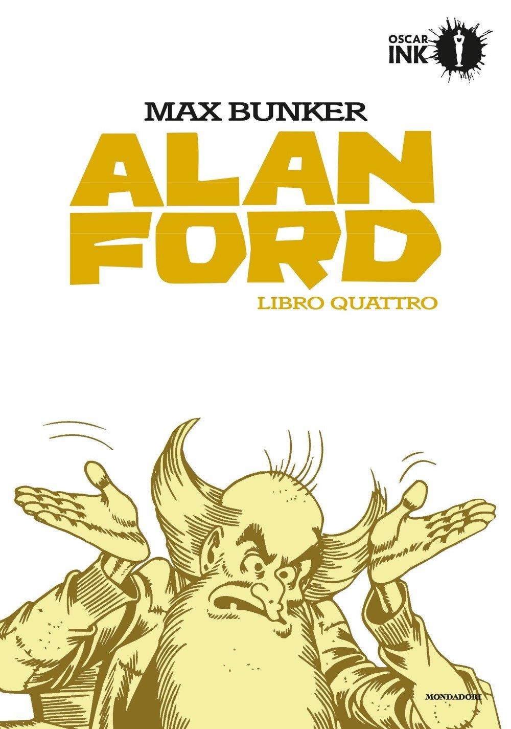 Alan Ford. Libro quattro Copertina flessibile – 3 apr 2018 Max Bunker Magnus Mondadori 8804680830