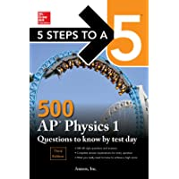 5 Steps to a 5 500 AP Physics 1 Questions to Know by Test Day, Third Edition