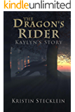 The Dragon's Rider (Kaylyn's Story Book 2)