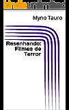 Resenhando: Filmes de Terror (Coleção Resenhas Livro 4)