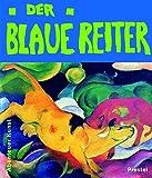 Der Blaue Reiter (Abenteuer Kunst)