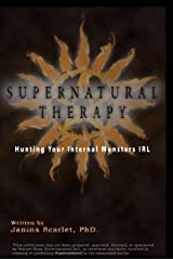 Supernatural Therapy: Hunting Your Internal Monsters IRL Kindle Edition