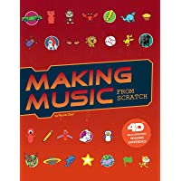 Making Music from Scratch: 4D an Augmented Reading Experience (Code It Yourself) de Rachel Ziter