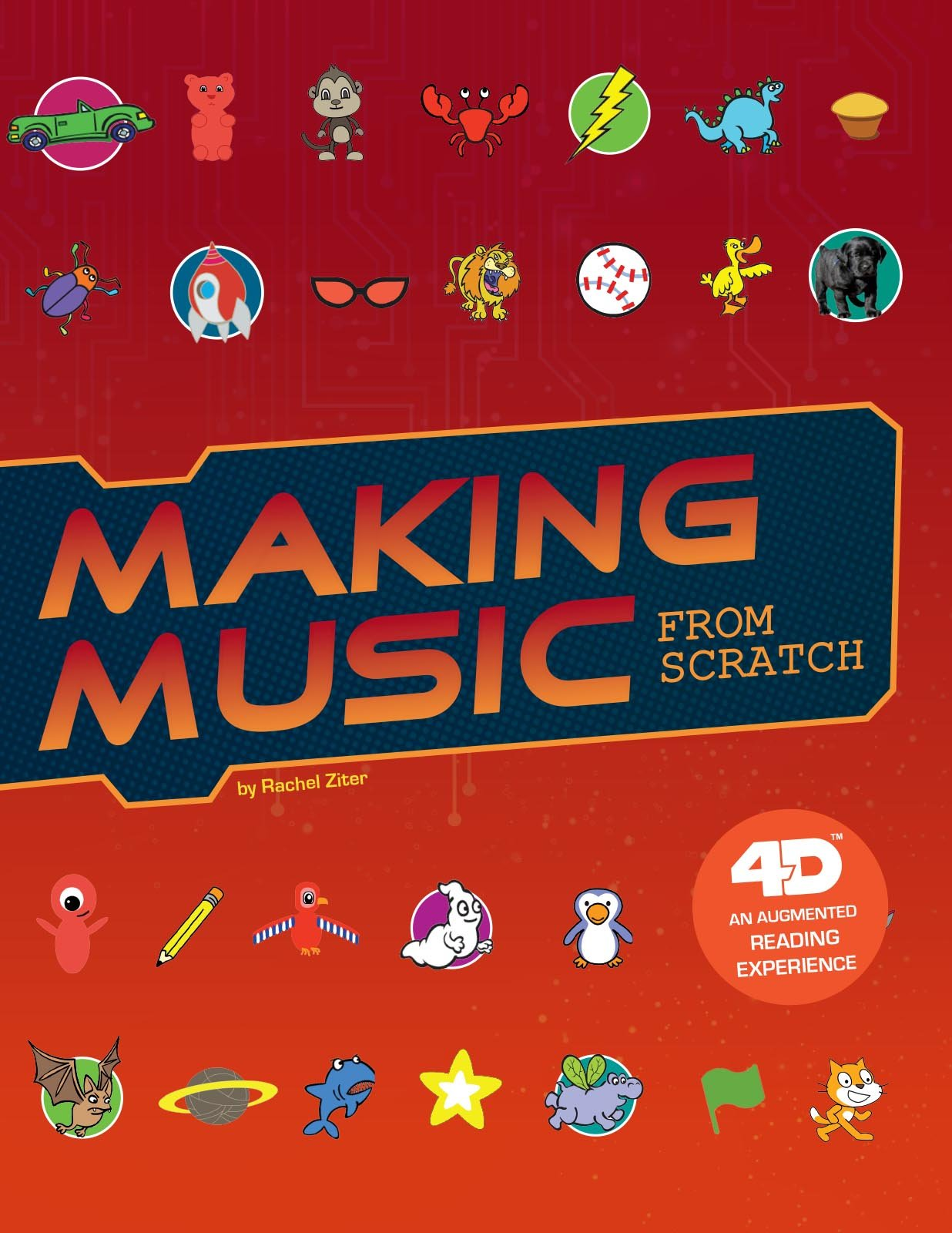 Making Music from Scratch: 4D An Augmented Reading Experience (Code It Yourself 4D) by Capstone Press