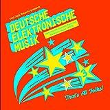 Deutsche Elektronische Musik: Experimental German Rock And Electronic Music 1971-81
