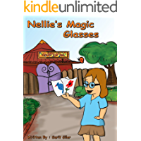 Children's Book: Nellie's Magic Glasses (Happy Children's Books, Kids Books, Bedtime Stories, Young Readers, Ages 4-8)