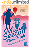 Miss Seeton Flies High (A Miss Seeton Mystery Book 23)