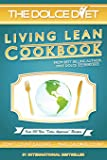 The Dolce Diet: Living Lean Cookbook
