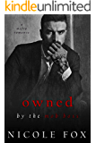 Owned by the Mob Boss: (Ivanovich Bratva) (Russian Crime Brotherhood Book 6)