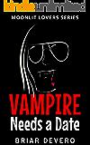 Vampire Needs a Date (Moonlit Lovers Series Book 1)