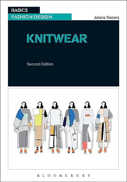 Knitwear An Introduction To Contemporary Design Basics Fashion Design Sissons Juliana 9781474251730 Amazon Com Books