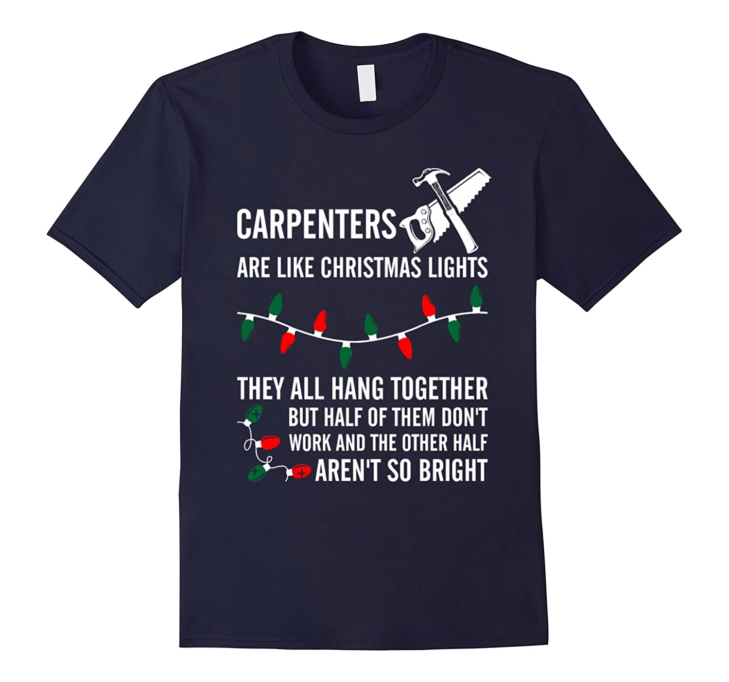 Carpenters Are Like Christmas Lights t shirt-Art