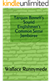 Tarquin Binnett's Sound Englishman's Common Sense Jamboree (Gang of Sneers Book 1)