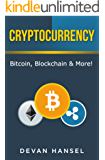 Cryptocurrency: The Essential Guide to Bitcoin, Blockchain and More! (Cryptocurrency for beginners, Bitcoin basics, Blockchain essentials) (Cryptocurrency and Blockchain Book 1) (English Edition)