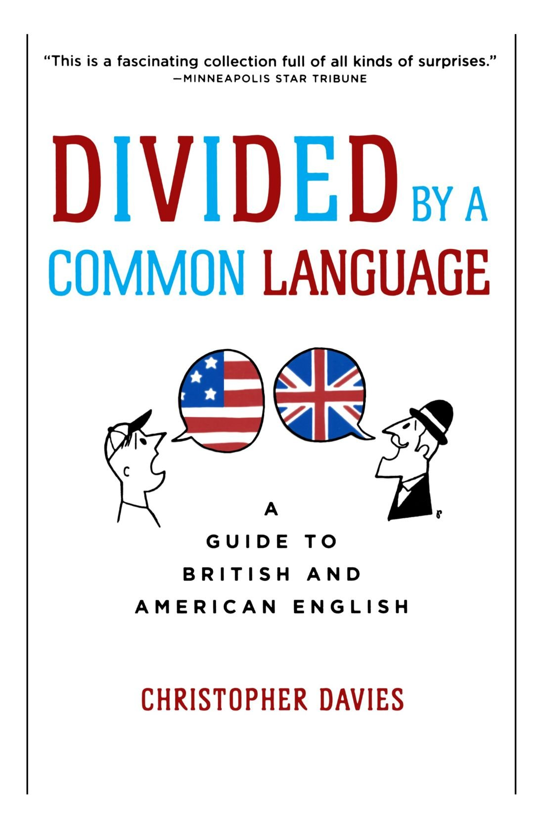 Divided by a Common Language: A Guide to British and American English:  Christopher Davies: 9780618911622: Amazon.com: Books