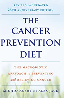 The cancer prevention diet michio kushis macrobiotic blueprint for the cancer prevention diet revised and updated edition the macrobiotic approach to preventing and malvernweather Gallery