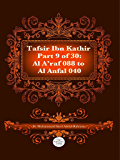 The Quran With Tafsir Ibn Kathir Part 9 of 30: Al A'raf 088 To Al Anfal 040