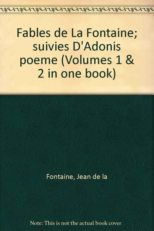 Fables De La Fontaine Suivies Dadonis Poeme Volumes 1 2