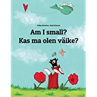 Am I Small? / Kas Ma Olen Väike?: Children's Picture Book