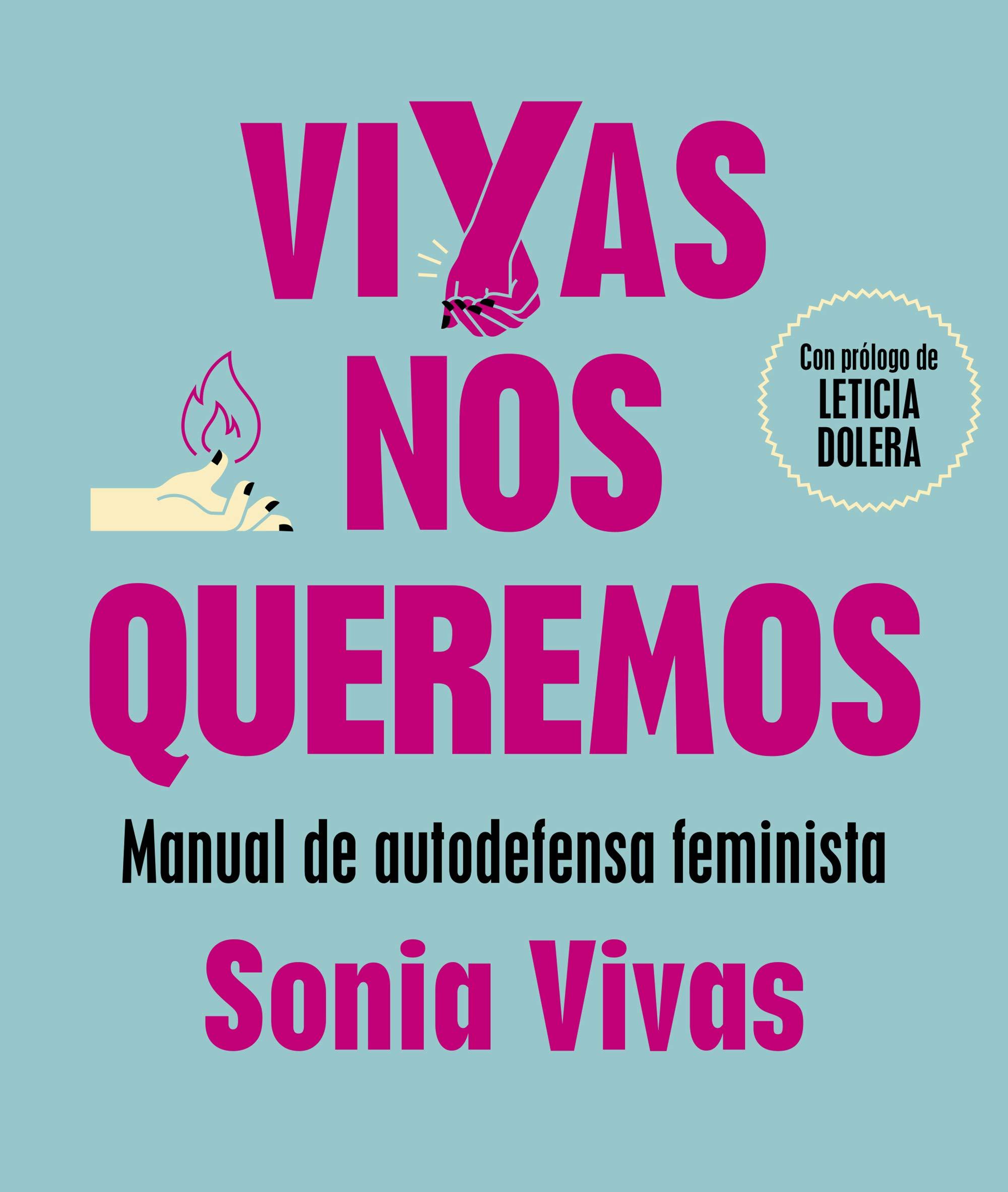 Vivas nos queremos: Manual de autodefensa feminista No ficción ilustrados: Amazon.es: Vivas, Sonia: Libros
