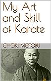 My Art and Skill of Karate (Ryukyu Bugei Book 3)