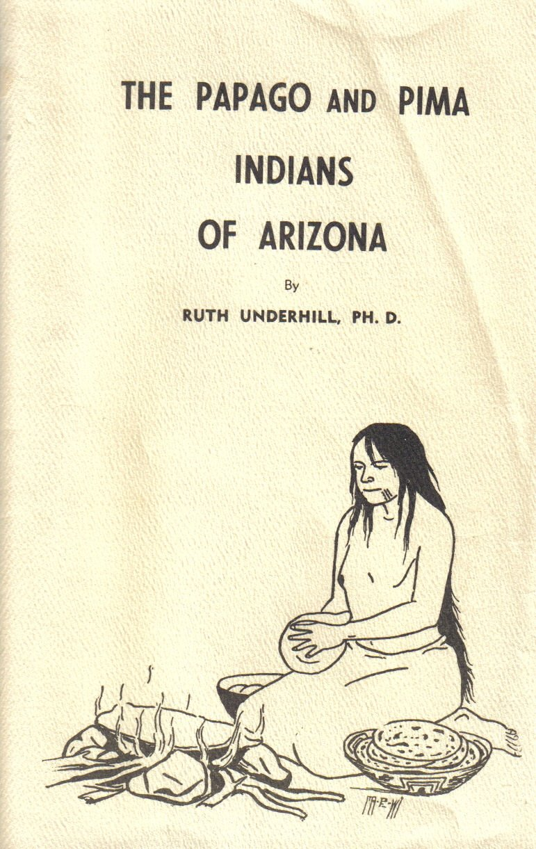 Awesome The Papago And Pima Indians Of Arizona Ruth Underhill The Beutiful Home Inspiration Ommitmahrainfo