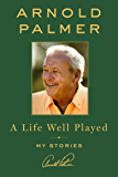 A Life Well Played: My Stories