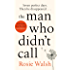 The Man Who Didn't Call: The OMG Love Story of the Year – with a Fantastic Twist (English Edition)