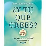 ¿Y tú qué crees?: Conviértete en el creador de tu propia vida (Crecimiento personal) (Spanish Edition)