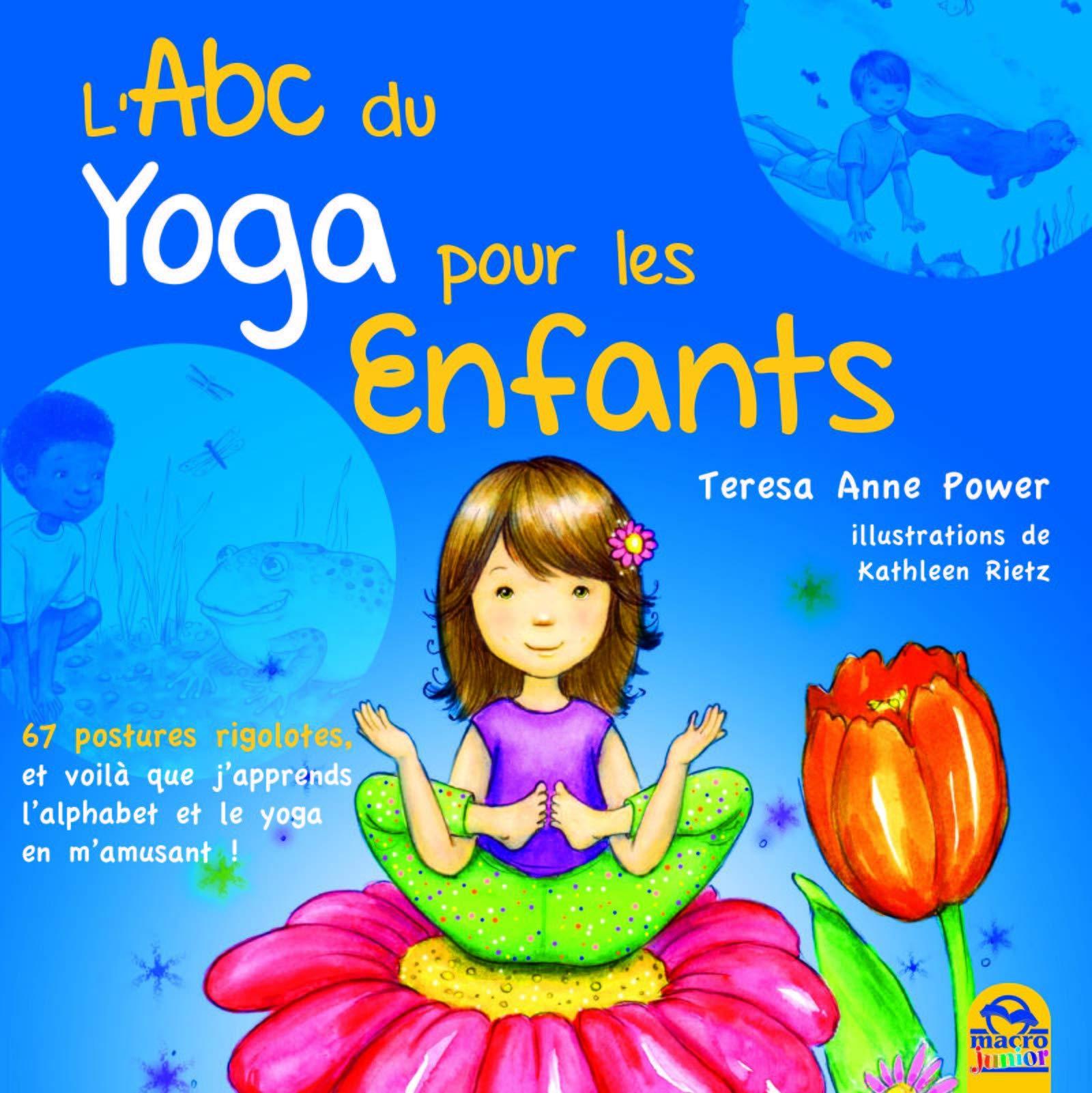 LABC du yoga pour les enfants : 67 postures rigolotes, et ...