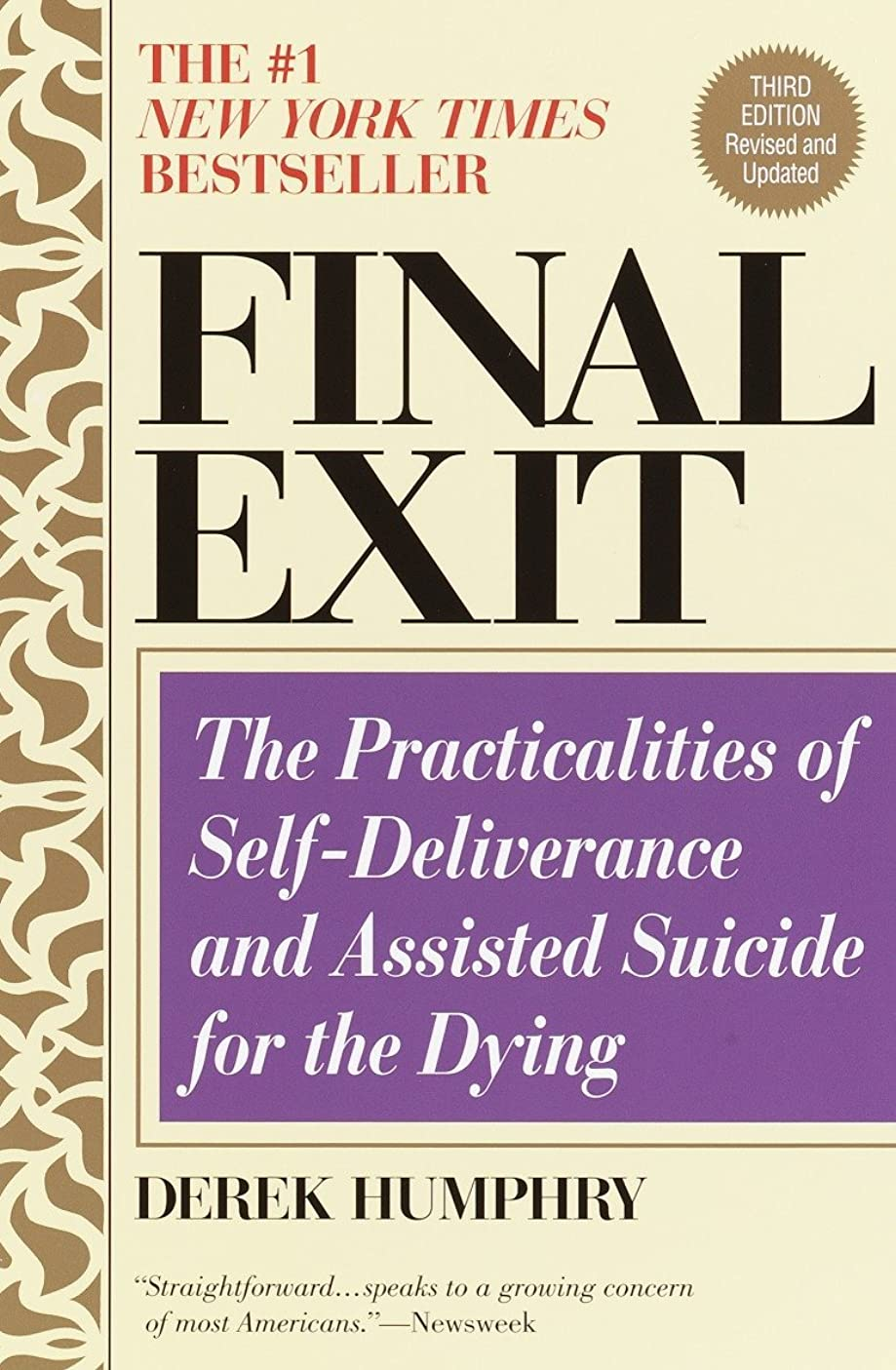 Final Exit: The Practicalities of Self Deliverance and Assisted Suicide for the Dying