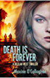 Death is Forever: A Delilah West Thriller (The Delilah West Thriller Series Book 1)
