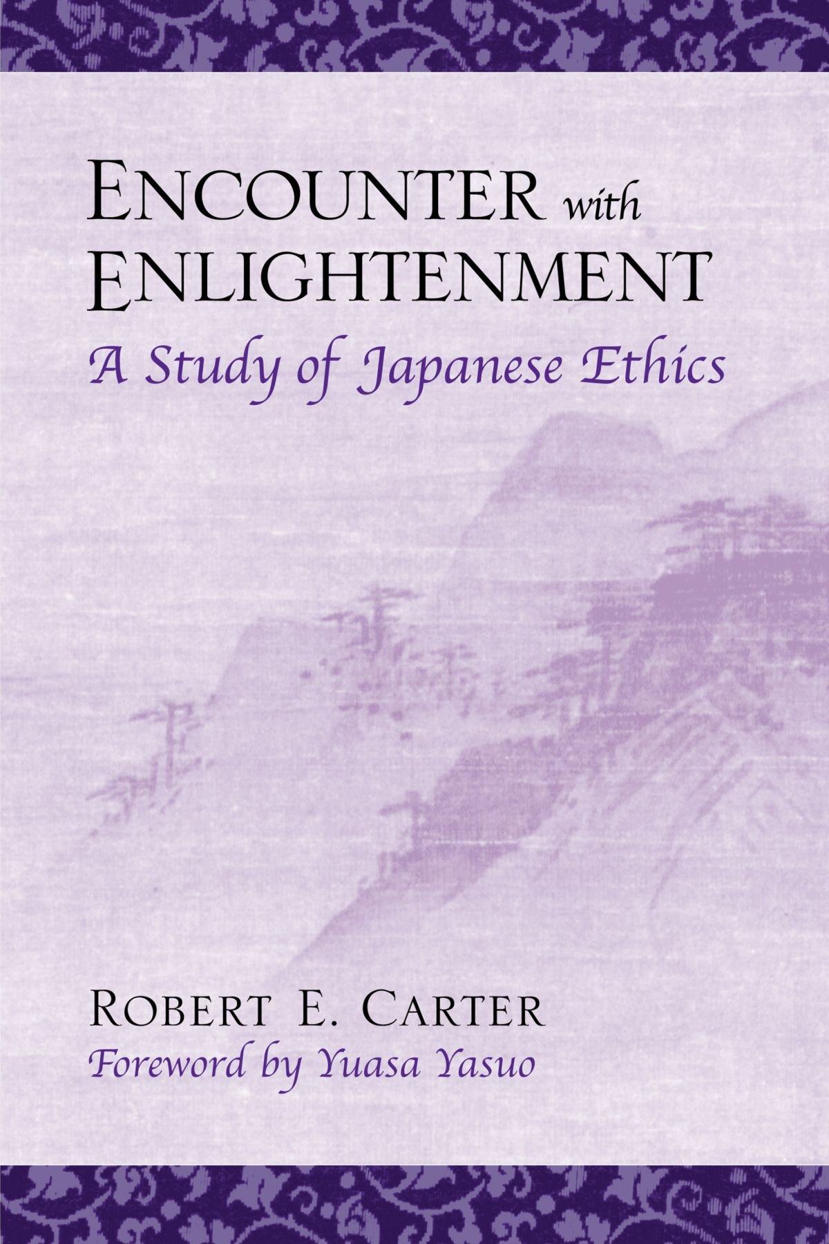 Download Encounter with Enlightenment: A Study of Japanese Ethics (SUNY series in Modern Japanese Philosophy) PDF
