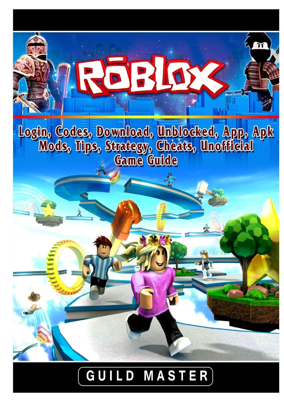Unblocked Roblox No Download Roblox Login Codes Download Unblocked App Apk Mods Tips Strategy Cheats Unofficial Game Guide Master Guild 9780359798421 Amazon Com Books