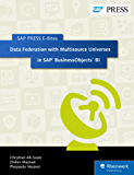 Data Federation with Multisource Universes in SAP BusinessObjects BI (SAP PRESS E-Bites Book 17) (English Edition)