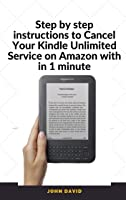 Step By Step Instructions To Cancel Your Kindle