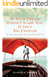 If Your Dream Doesn't Scare You, It Isn't Big Enough: A Solo Journey Around the World (English Edition)