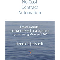 No Cost Contract Automation: Create a digital contract lifecycle management system using Microsoft 365 (English Edition)
