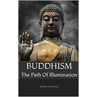 Buddhism: The Path Of Illumination (English Edition)