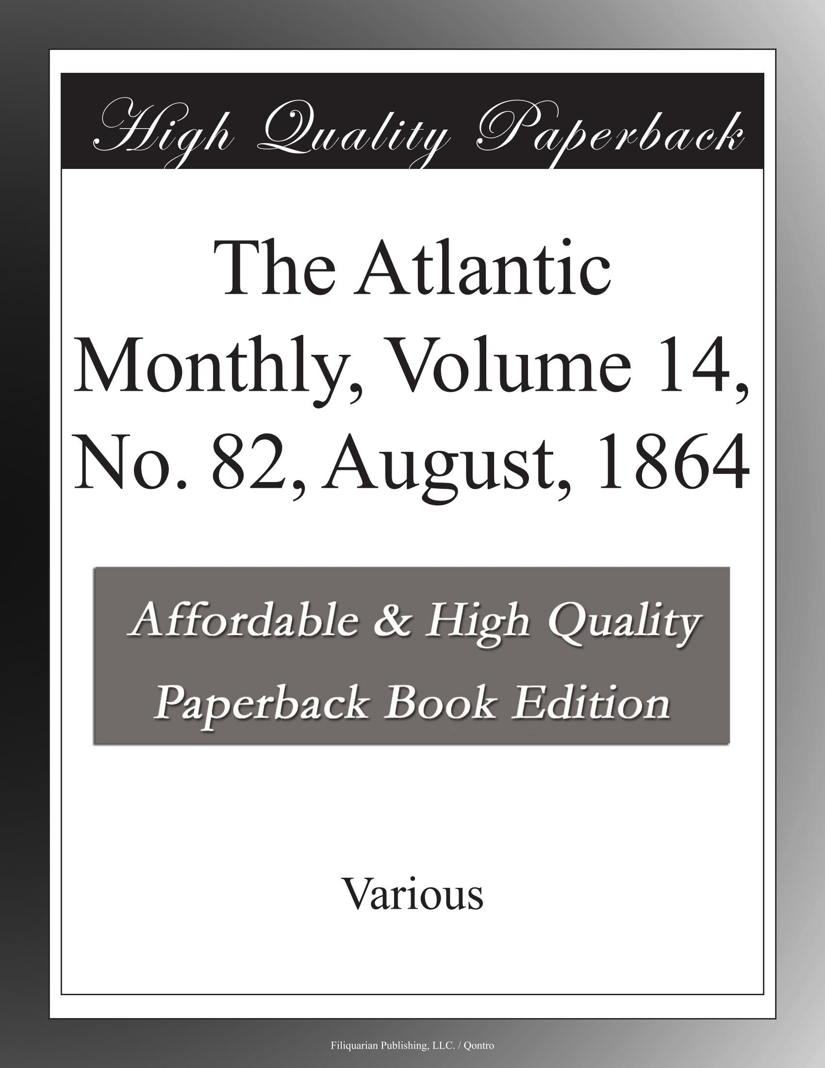 Download The Atlantic Monthly, Volume 14, No. 82, August, 1864 pdf