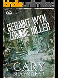 Geraint Wyn: Zombie Killer (Year of the Zombie Book 5)