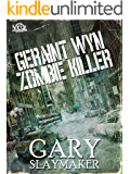 Geraint Wyn: Zombie Killer (Year of the Zombie Book 5)
