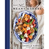 Rustic Joyful Food: Meant to Share: (Delicious Comforting Recipes and Full Menu Planning Cookbook to Feed Your Friends and Fa