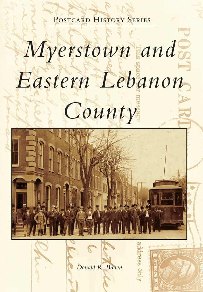 Myerstown and Eastern Lebanon County (Postcard History) ebook