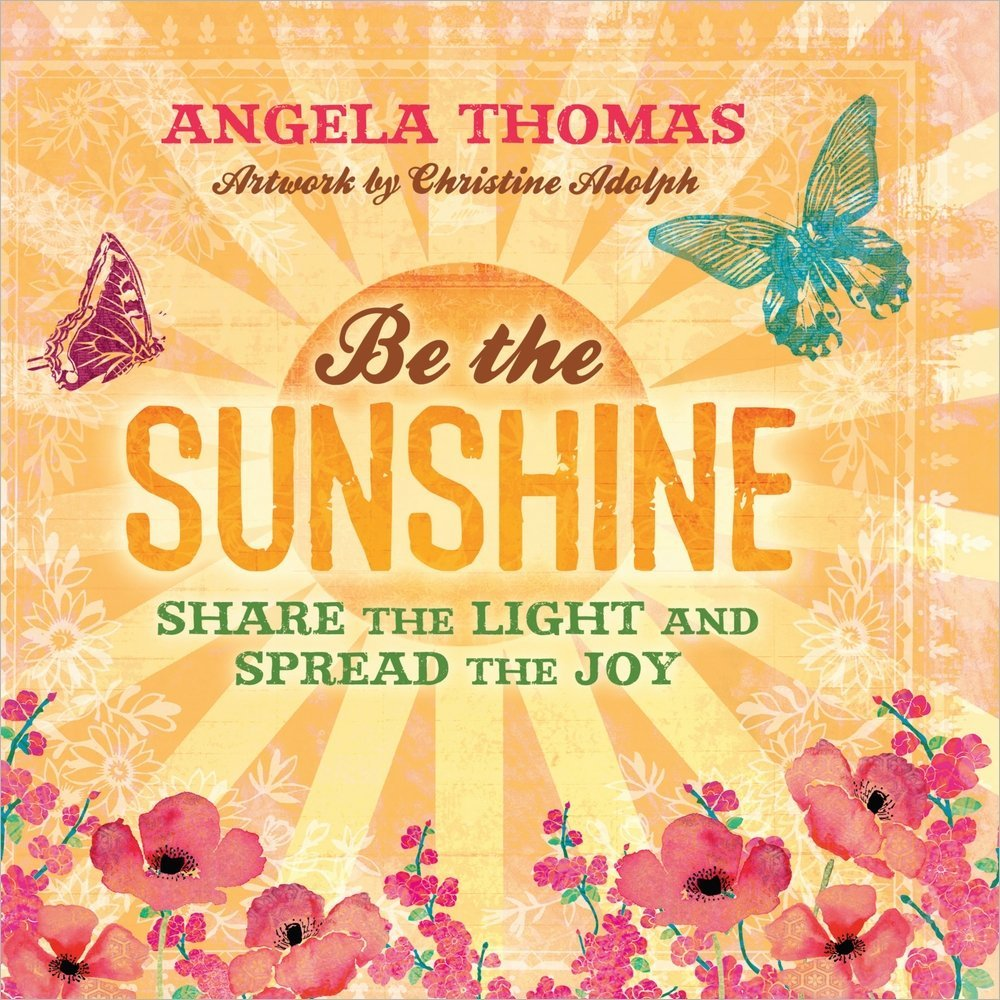 Be The Sunshine: Amazon: Angela Thomas, Christine Adolph:  9780736951791: Books