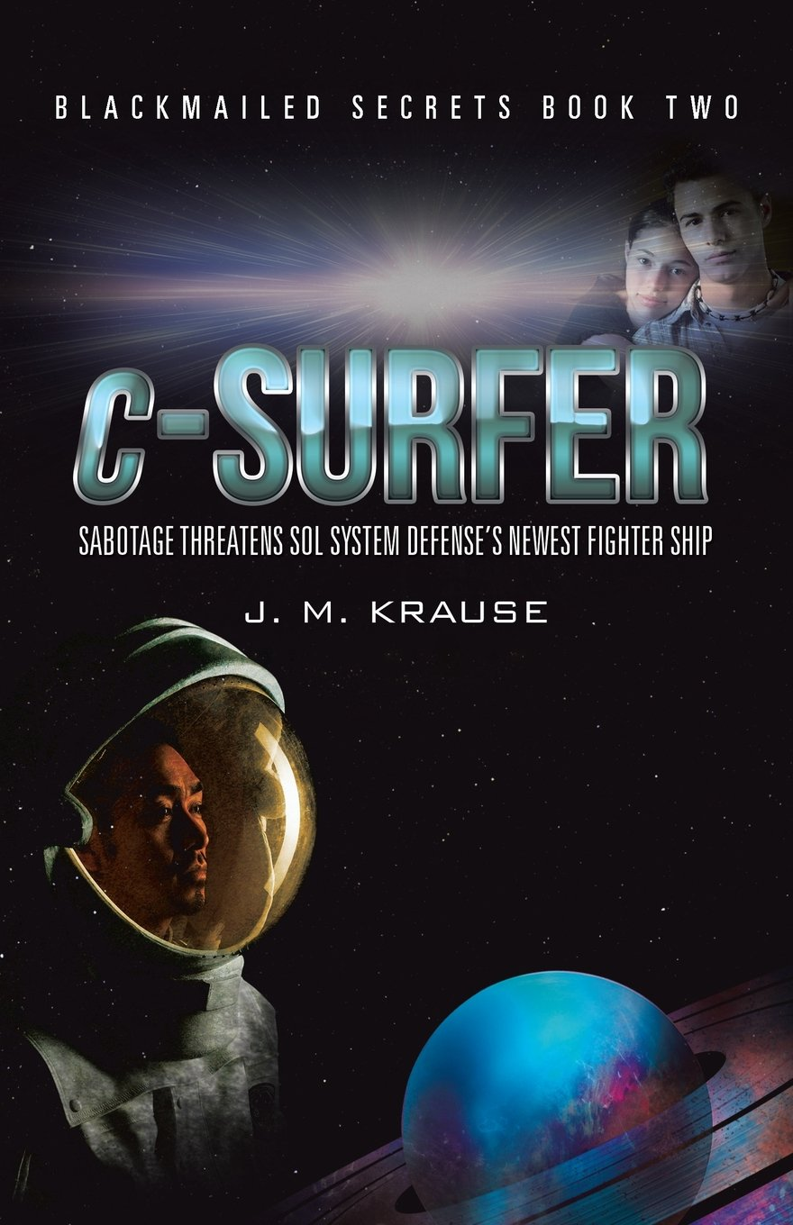 Read Online c-Surfer: Sabotage Threatens Sol System Defense's Newest Fighter Ship ebook