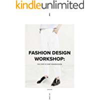 Fashion Design Workshop: Five Steps to Start Fashion Design
