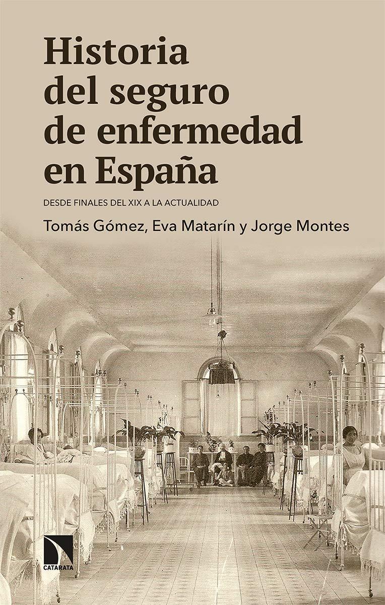 Historia del seguro de enfermedad en España: Desde finales del XIX a la actualidad: 795 Mayor: Amazon.es: Gómez Franco, Tomás, Matarín Rodríguez-Peral, Eva, Montes Salguero, Jorge: Libros
