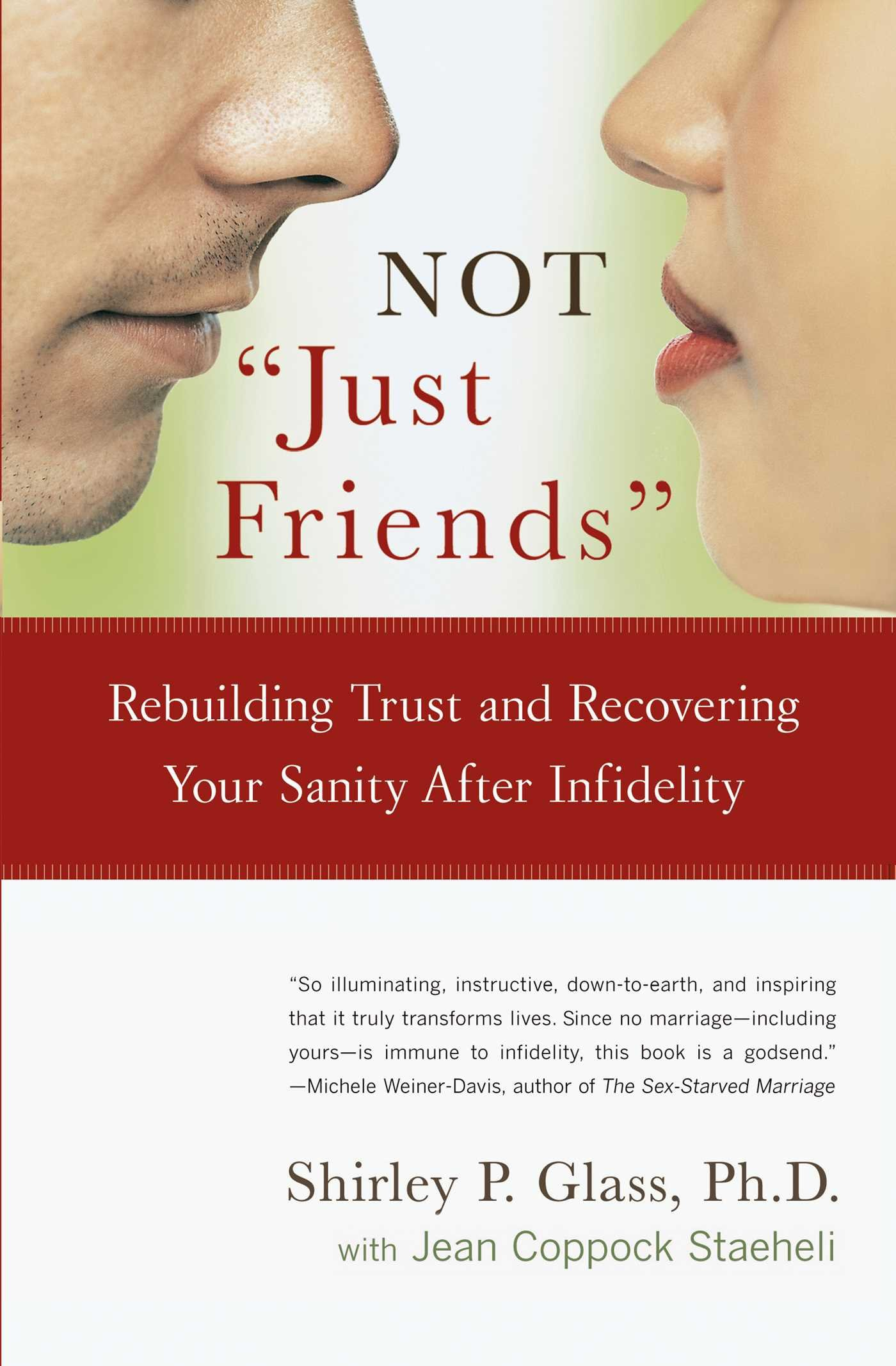 Not 'Just Friends': Rebuilding Trust and Recovering Your Sanity After Infidelity (Tapa Blanda)
