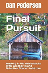 Final Pursuit: Mystery in the Adirondacks With Whidbey Island Detective Shane Lindstrom (Brad Haraldsen Mystery Series) Paperback